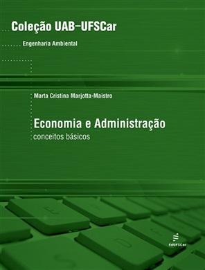 Economia e administração: Conceitos Básicos