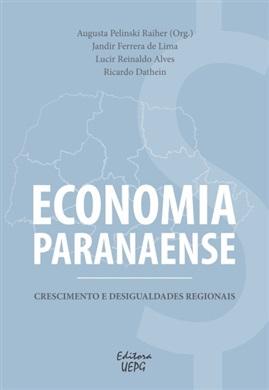ECONOMIA PARANAENSE: crescimento e desigualdades regionais