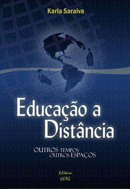 EDUCAÇÃO A DISTÂNCIA: outros tempos, outros espaços