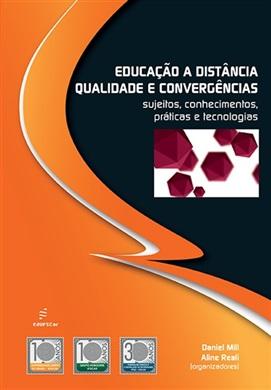 Educação a distância, qualidade e convergências: sujeitos, conhecimentos, práticas e tecnologias