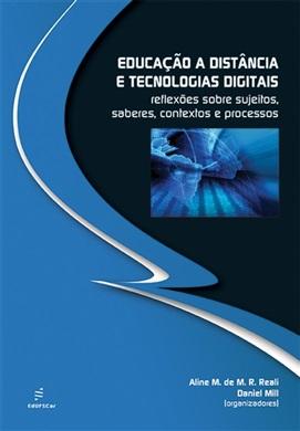 Educação a distância e tecnologias digitais: reflexões sobre sujeitos, saberes, contextos e processos