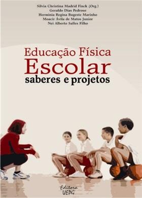 EDUCAÇÃO FÍSICA ESCOLAR: saberes e projetos