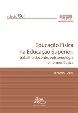 Educação física na educação superior: trabalho docente, epistemologia e hermenêutica