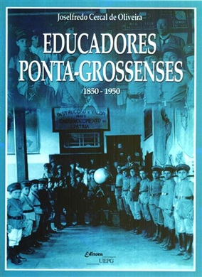 EDUCADORES PONTA-GROSSENSES: 1850-1950