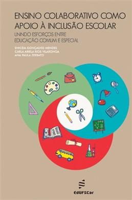 Ensino colaborativo como apoio à inclusão escolar: unindo esforços entre educação comum e especial