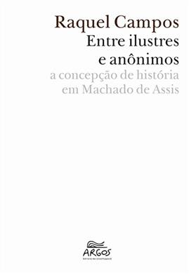 Entre Ilustres e anônimos: a concepção de história em Machado de Assis