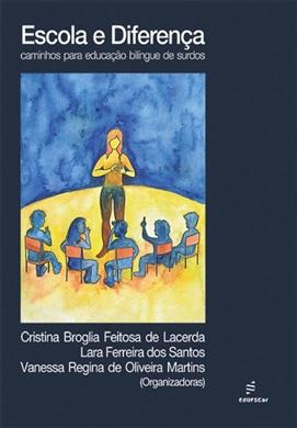 Escola e diferença: caminhos para educação bilíngue de surdos