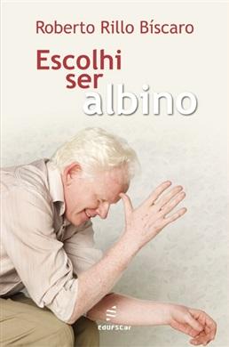 Escolhi ser albino