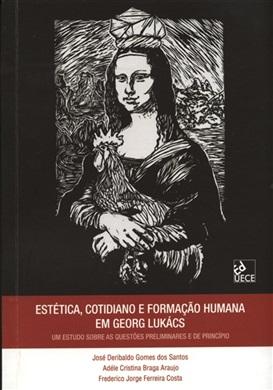 Estética, cotidiano e formação humana em Georg Lukács: um estudo sobre as questões preliminares e de princípio