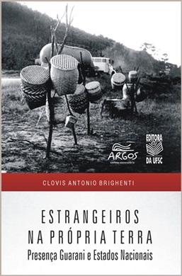 Estrangeiros na própria terra: presença Guarani e Estados Nacionais