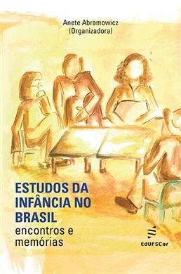 Estudos da infância no Brasil: encontros e memórias