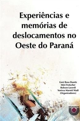 Experiências e memórias de deslocamentos no Oeste do Paraná