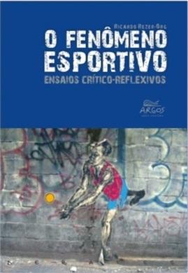 Fenômeno esportivo: ensaios crítico-reflexivos, O