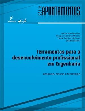 Ferramentas para o desenvolvimento profissional em engenharia: pesquisa, ciência e tecnologia