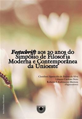 Festschrift aos 20 anos do Simpósio de Filosofia Moderna e Contemporânea da Unioeste