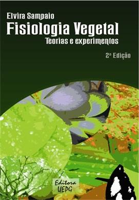 FISIOLOGIA VEGETAL: teoria e experimentos 2a. ed.