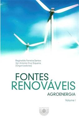 Fontes Renováveis: agroenergia (Volume 1)