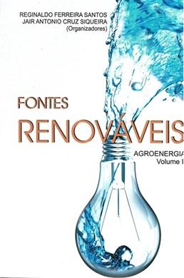 Fontes Renováveis: agroenergia (Volume 2)