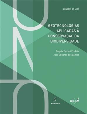 Geotecnologias aplicadas à conservação da biodiversidade