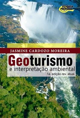 GEOTURISMO E INTERPRETAÇÃO AMBIENTAL - 1.ed. rev. atualizada