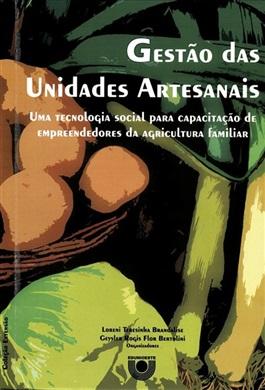Gestão da Unidades Artesanais: uma Tecnologia Social para capacitação de empreendedores da agricultura familiar