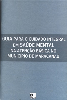 Guia para cuidado integral em saúde mental na atenção básica no município de Maracanaú - profissionais