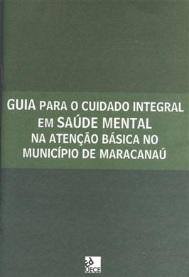Guia para cuidado integral em saúde mental na atenção básica no município de Maracanaú - usuários