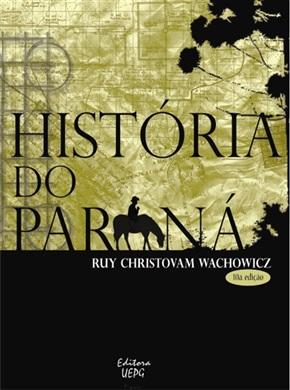 HISTÓRIA DO PARANÁ - 10.ed. -
