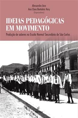 Ideias pedagógicas em movimento: produção de saberes na Escola Normal Secundária de São Carlos