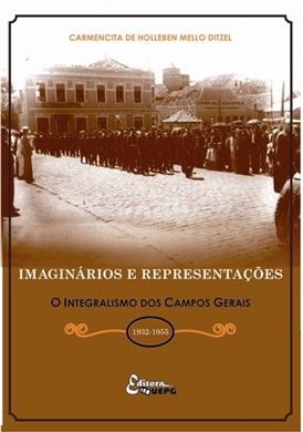 IMAGINÁRIOS E REPRESENTAÇÕES: o integralismo nos Campos Gerais (1932-1955)
