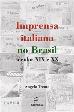 Imprensa italiana no Brasil : séculos XIX e XX