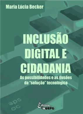 """INCLUSÃO DIGITAL E CIDADANIA: as possibilidades e as ilusões da """"solução"""" tecnológica"""