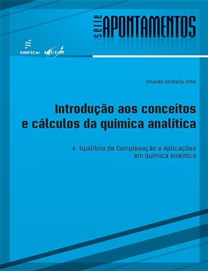 Introdução aos conceitos e cálculos da química analítica 4. Equilíbrio de Complexação e Aplicações em Química Analítica