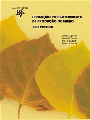 IRRIGAÇÃO POR GOTEJAMENTO NA PRODUÇÃO DE ÁLAMO: Guia prático - Boletim Técnico