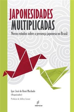 Japonesidades multiplicadas: novos estudos sobre a presença japonesa no Brasil
