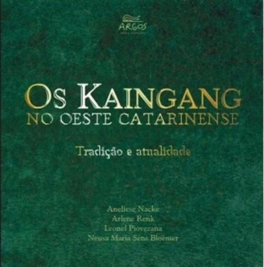 Kaingang no Oeste Catarinense: tradição e atualidade, Os