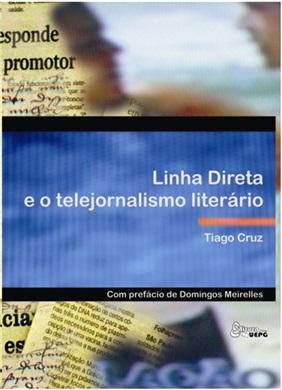 LINHA DIRETA E O TELEJORNALISMO LITERÁRIO