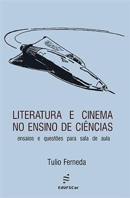 Literatura e cinema no ensino de ciências: ensaios e questões para sala de aula