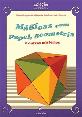 Mágicas com papel, geometria e outros mistérios