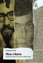 Mirar e narrar: as formas do olhar nos contos de Julio Cortázar.