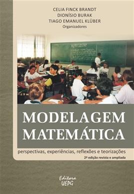 MODELAGEM MATEMÁTICA: perspectivas, experiências, reflexões e teorizações - 2.ed. revista e ampliada