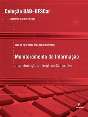 Monitoramento da informação: uma introdução à Inteligência Competitiva