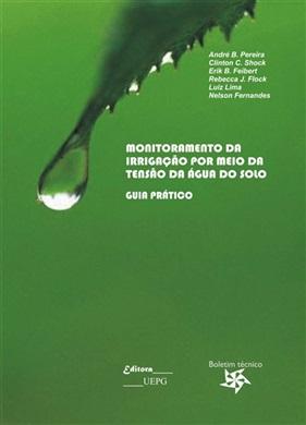 MONITORAMENTO DA IRRIGAÇÃO POR MEIO DA TENSÃO DA ÁGUA NO SOLO - Boletim Técnico