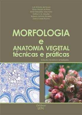 MORFOLOGIA E ANATOMIA VEGETAL: técnicas e práticas - ed. revista e ampliada