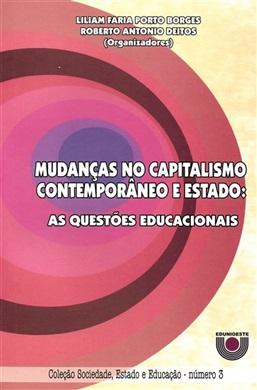Mudanças no capitalismo contemporâneo e estado: as questões educacionais
