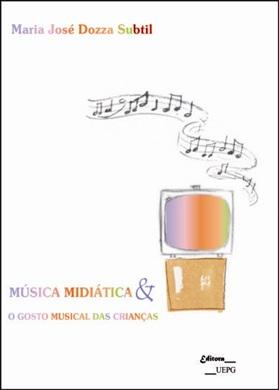 MÚSICA MIDIÁTICA E O GOSTO MÚSICAL DAS CRIANÇAS