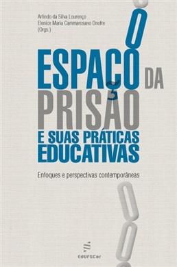 O espaço da prisão e suas práticas educativas: enfoques e perspectivas contemporâneas
