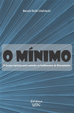 O MÍNIMO - 14 breves capítulos para entender os fundamentos da Bioestatística
