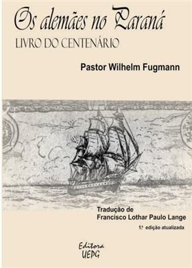 OS ALEMÃES NO PARANÁ - 1a. ed. atual.