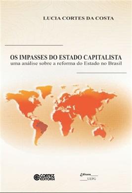 Os impasses do estado capitalista: uma análise sobre a reforma do Estado no Brasil